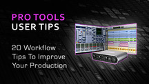 Studio tips pro tools 20 tips to improve workflow