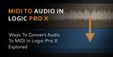 Understanding audio to midi in logic x