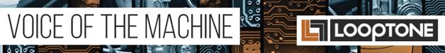 Looptone voice of the machine 628 x 76