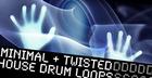 Minimal Twisted House Drum Loops