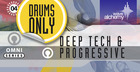 Deep Tech and Progressive Drums Only