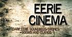 Eerie Cinema