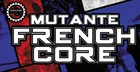 Mutante Frenchcore