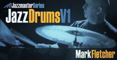 Jazzmaster_series-_jazz_drums_v1_mark_fletcher_1000_x_512