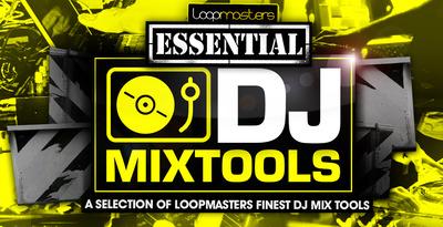 Loopmasters essential dj mix tools 1000 x 512