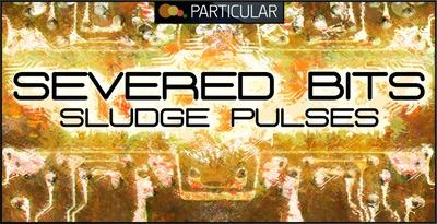 Severed bits   sludge pulses 1000x512