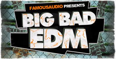 Big bad edm 1000x512