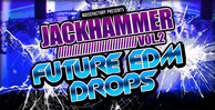 Cover_noisefactory_jackhammer_vol.2_future_edm_drops_1000x512