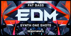 Fat EDM Synths & Bass One Shots