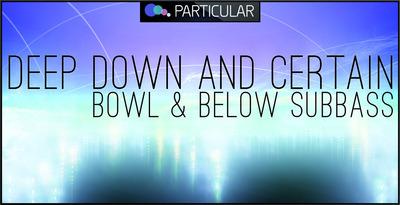 Deepdown certain bowl below 1000x512