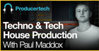 Techno and Tech House Production in Live by Paul Maddox