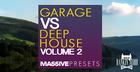 Garage VS Deep House Massive Presets Vol. 2