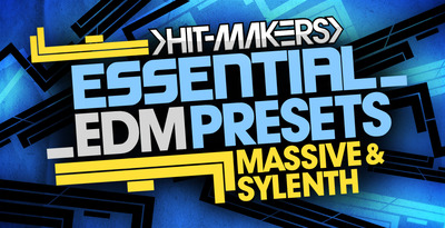 Hitmakers essential edm presets 1000 x 512