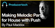 Making-melodic-parts-for-house-with-push---loopmasters---1000-x-512
