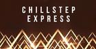 Chillstep Express