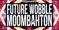Future wobble   moombahton 1000x512