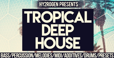 Hy2rogen   tropical deep house 1000x512