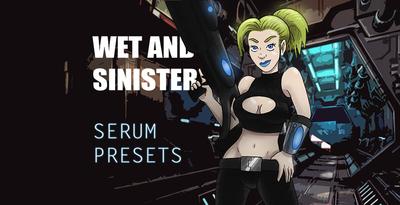 Wet & Sinister Serum Presets