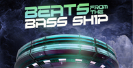 Beats from the bass ship 1000 x 512
