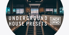 Underground House Presets