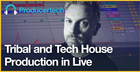 Tribal and Tech House Production in Live