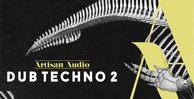 Artisanaudio dd2 dubtechnosamples deepdubsounds 512