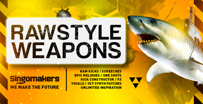 Singomakers rawstyle weapons raw kicks screeches epic melodies one shots kick constructor fx vocals vst synth patches inspiration 1000 512