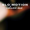 Slo motion vol.1
