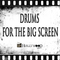 Drums for the big screen 1000x1000