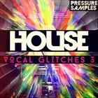 Pressuresamples-housevocalglitches31000x1000