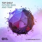 Top shelf future bass and trap1000x1000