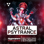 Singomakers astral psy trance bass synths vocals drums  one shots  fx unlimited inspiration 1000 1000